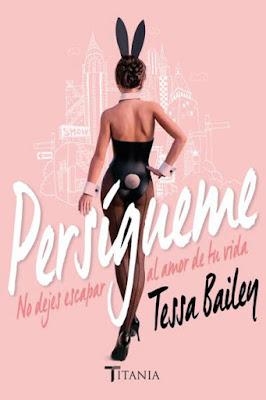 LIBRO -Persígueme : Tessa Bailey  (Titania - 5 Septiembre 2016)  NOVELA EROTICA - ROMANTICA ADULTA  Edición papel & digital ebook kindle  A partir de 18 años | Comprar en Amazon España