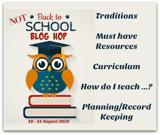 Not Back to School Blog Hop logo for 2020; text: Not Back to School Blog Hop; 10-14 August 2020; Traditions, Must Have Resources, Curriculum, How do I teach...? Planning/Record Keeping