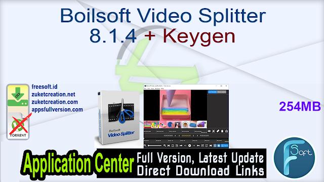 Boilsoft Video Splitter 8.1.4 + Keygen