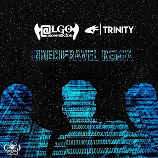 Algo Desconhecido & Trinity 3nity - Indecifrável (Remix) [Download]
