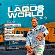 J KIZZ - LAGOS TO THE WORLD (EP)