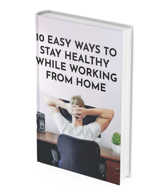 10 Easy Ways to Stay Healthy While Working From Home By Life Boss Ebooks