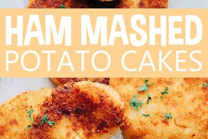 HAM MASHED POTATO CAKES