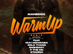 AUDIO | Manengo, Stamina, Nacha, Baghdad, P the mc , Moni Centrozone, Nuh mziwanda – WARM UP REMIX | Download new MP3