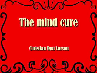 The mind-cure by Christian Daa Larson