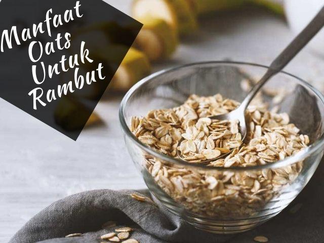 Manfaat oats untuk rambut