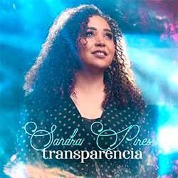 Baixar Música Gospel Transparência - Sandra Pires Mp3