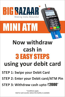 Withdraw Cash at all Big Bazaar & fbb Stores