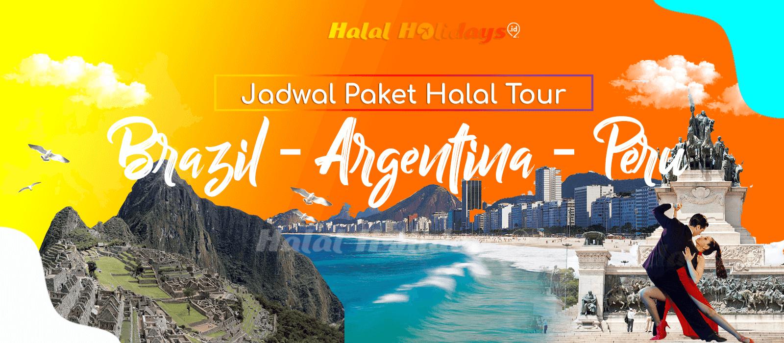 Paket Wisata Halal Tour Argentina Brazil Peru Tahun 2022 2023