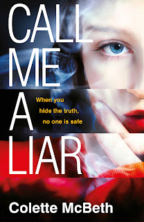 Call Me A Liar by Colette McBeth