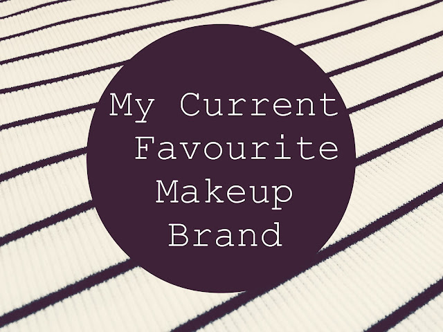 My Current Favourite Makeup Brand