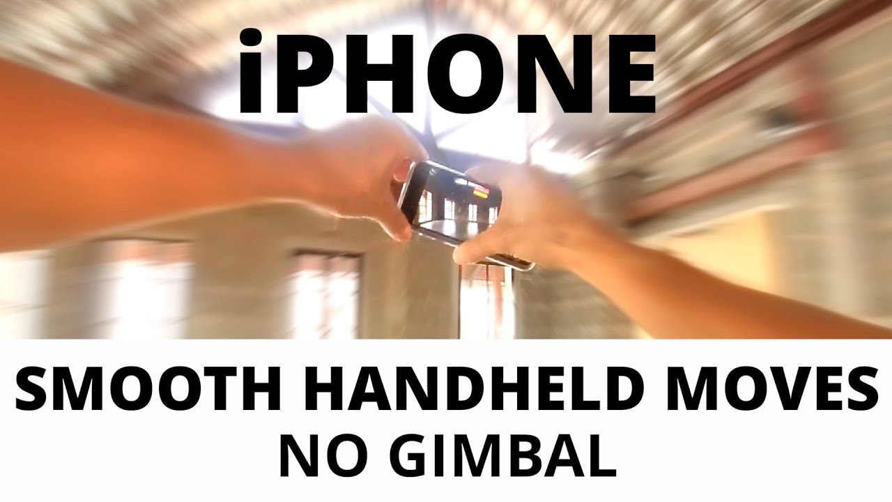 iPhone Smooth Handheld Moves - No Gimbal!