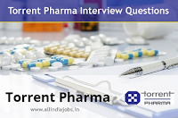 Torrent Pharmaceuticals Interview Questions