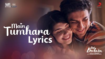 Main Tumhara Lyrics - Dil Bechara   Sushant Singh Rajput (Remembering)