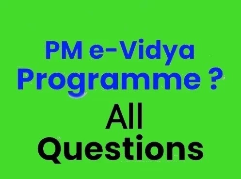 What is PM EVIDYA Channel?  What are the objectives of this initiative- Various info   PM eVIDYA Channel  पीएम ई विधा  Pradhan Mantri eVIDYA   Diksha QR Code e-Content  One Nation One Digital Platform