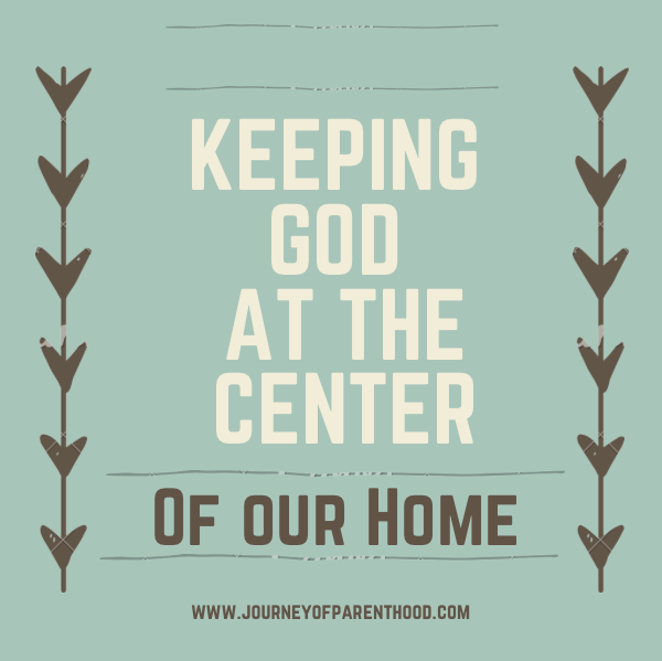 Tools to Help Keep the Focus on God in our Home