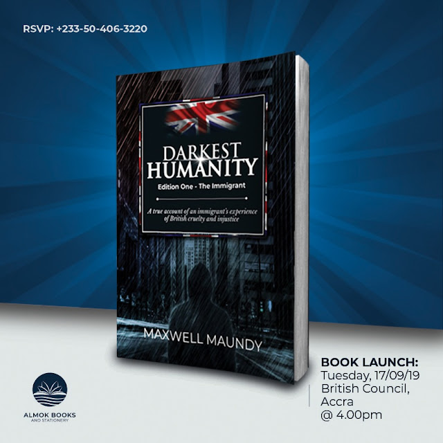 THE YCEO: Maxwell Kwaku Maundy shares his ordeal with British Mi5, Metropolitan Police Service and Immigration in new book, 'Darkest Humanity'