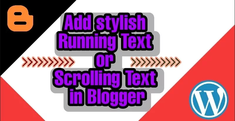 How to Add stylish Running Text or Scrolling Text in Blogger