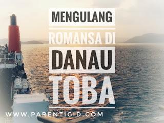 Mengulang Romansa di Danau Toba