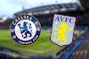 Chelsea vs Aston Villa Canlı - Live