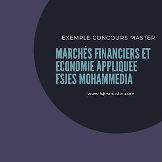 Exemple Concours Master Marchés Financiers et Economie Appliquée - Fsjes Mohammedia