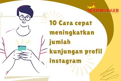 10 Cara Cepat Menaikkan Kunjungan Profil Instagram