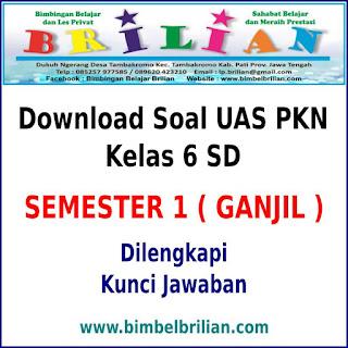Download Soal UAS PKN Kelas 6 SD Semester 1 (Ganjil) Dan Kunci Jawabannya