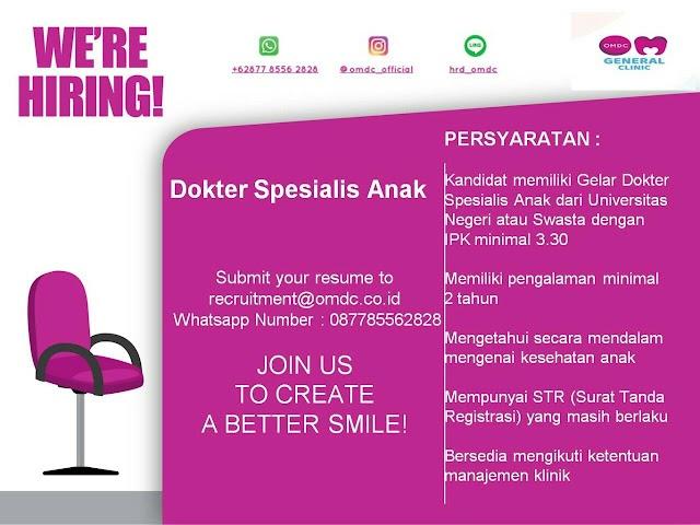 Loker Dokter Spesialis Anak OMDC General Clinic Penempatan Pasar Minggu, Jakarta Selatan