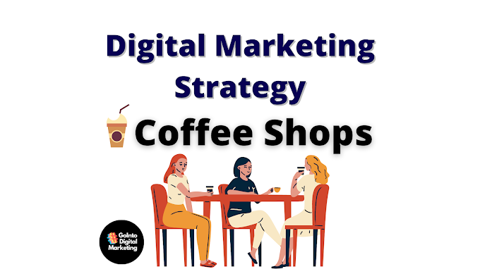 Digital Marketing Strategy of Coffee Shop