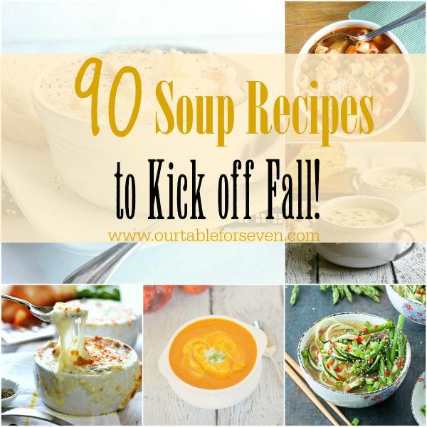 90 Soup Recipes to Kick off Fall!