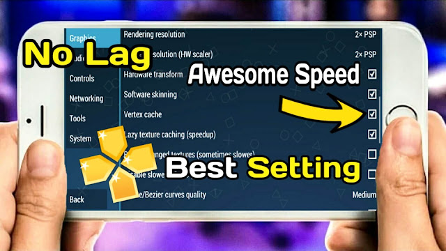 Download PPSSPP Run Faster Best Settings For Android Lag Fix at All Games