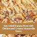 Sun-Dried Tomato Pasta with Chicken and Creamy Mozzarella Sauce