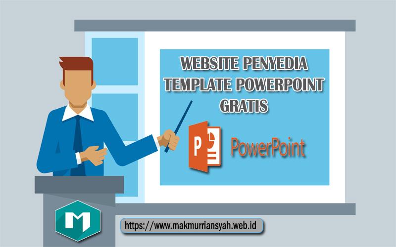 Website Penyedia Template Powerpoint Gratis Blog Makmurriansyah