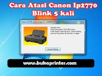"""Cara Terbaru dan Berhasil Atasi Canon ip2770 Blink 5 Kali (Operator error, Press the Printer,'s """"RESUME"""" button)"""