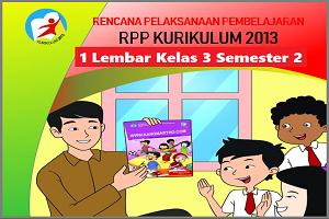 Download RPP 1 Lembar Kelas 3 Kurikulum 2013 Semester 2