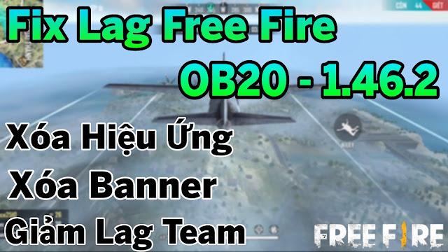 FIX LAG FREE FIRE OB20 - 1.46.2 TỐI ƯU HIỆU ỨNG CỰC MẠNH, GIẢM LAG SIÊU MƯỢT ỔN ĐỊNH FPS | HQT CHANNEL