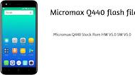Micromax Q440 Flash File Stock Rom ( HW V5.0 SW V5.0 ) | RepairHost