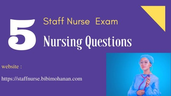 Staff Nurse Exam Questions Kerala PSC -Nursing MCQ Questions 5