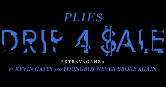 [ MUSIC ] Plies – Drip 4 Sale Extravaganza Ft. Kevin Gates & Youngboy NBA   MP3 DOWNLOAD