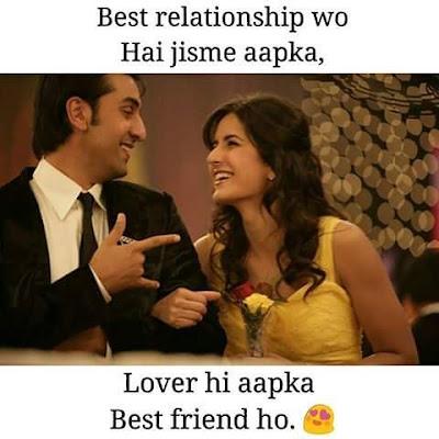 Best relationship wo hai jisme aapka Lover hi aapka Best friend ho