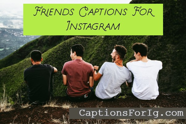 Friends-Captions-For-Instagram