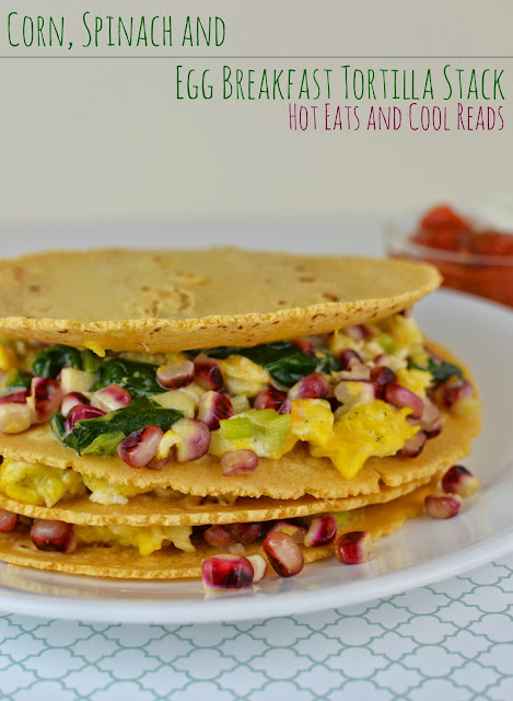 Hearty and delicious meatless breakfast! Fresh ingredients and sure to be a new favorite! Corn, Spinach and Egg Breakfast Tortilla Stack from Hot Eats and Cool Reads!