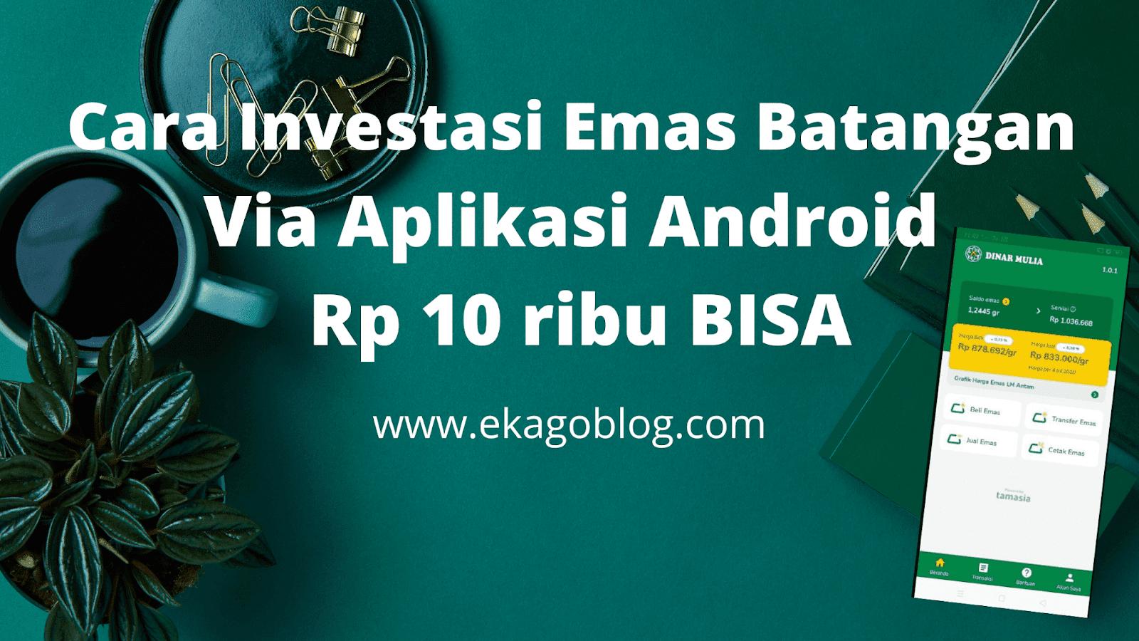 Cara Investasi Emas Batangan Via Aplikasi Android Rp 10 ribu BISA