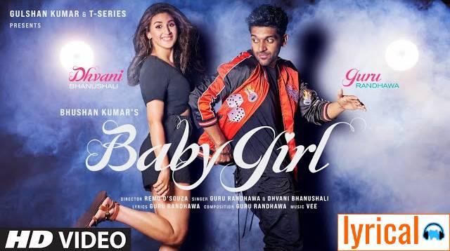 Baby Girl Lyrics in English– Guru Randhawa   Dhvani