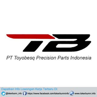 Lowongan Kerja PT Toyobesq Precision Parts Indonesia Untuk Banyak Posisi