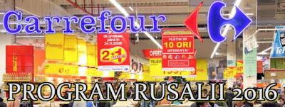 Program Rusalii 19 iunie – 20 iunie 2016 Carrefour, Auchan, Kaufland, Lidl, Penny, Cora.jpg