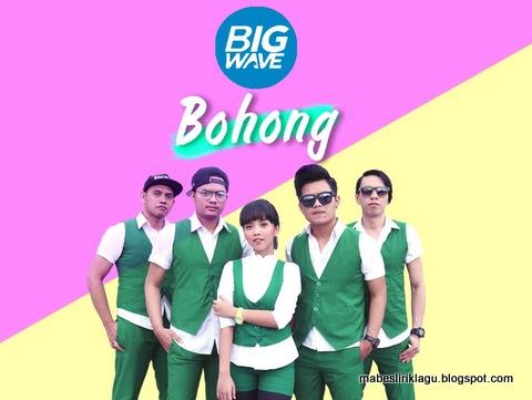 Bigwave - Bohong Lirik