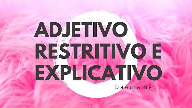 Língua Portuguesa: Adjetivo Restritivo e Explicativo
