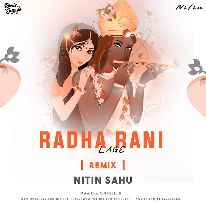 RADHA RANI LAGE - REMIX - NITIN SAHU