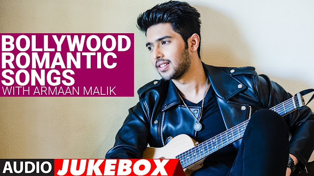 Armaan Malik All Songs List All New Sad & Romantic Mp3 Songs 2019